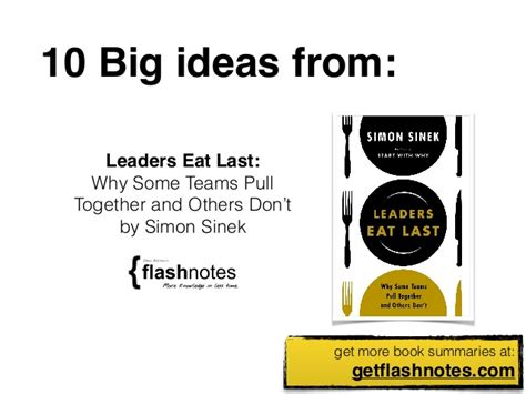 leaders eat last why 10 big ideas from leaders eat last by simon sinek