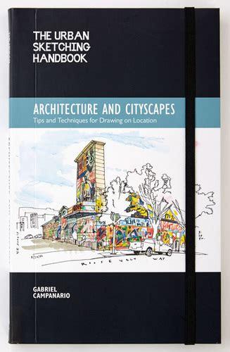 the urban sketching handbook 1631591282 the urban sketching handbook architecture and cityscapes quarto creates books