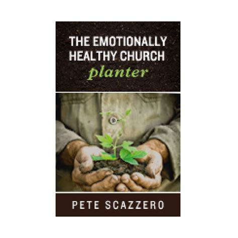 What Is A Church Planter by Emotionally Healthy Church Planter Emotionally Healthy