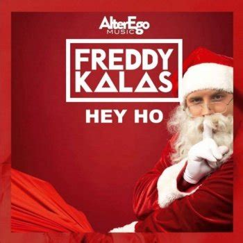 hey ho by freddy kalas album lyrics musixmatch song