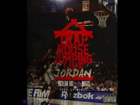 trap house jumpin like jordan migos ft rich the kid trap house jumpin like jordan cdq nodj youtube