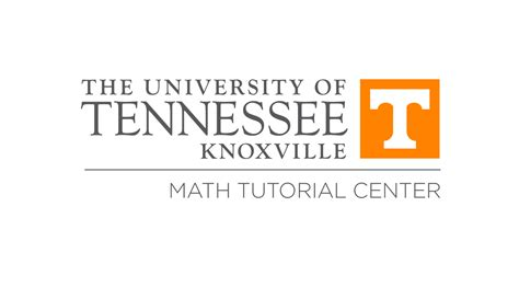 utk math tutorial center department of mathematics the university of tennessee