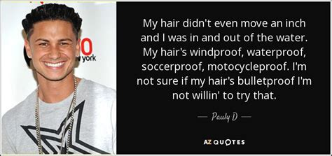 Pauly D Quotes top 21 quotes by pauly d a z quotes