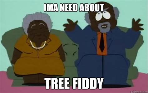Tree Fiddy Meme - ima need about tree fiddy tree fiddy yo quickmeme