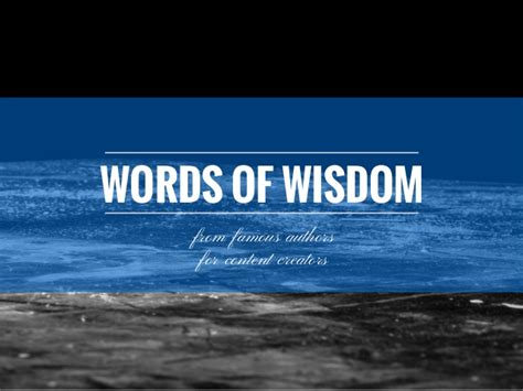 How To Live A Search For Wisdom From Words Of Wisdom For Content Creators From Writers