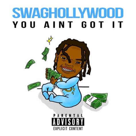 How Do You If You Aint Got Swag by Swaghollywood You Aint Got It Prod Jett Dean By