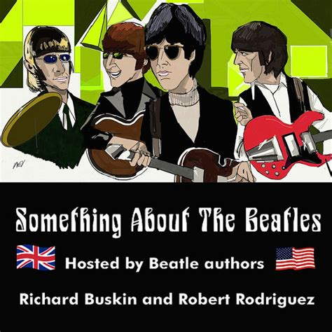 robert rodriguez richard buskin something about the beatles listen free on castbox