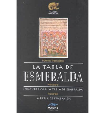 la tabla de esmeralda 8495311526 la tabla de esmeralda emerald table hermes hermes trismegisto hortulanus fulcanelli