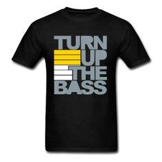 T Shirt Turn Up The Bass 1000 images about bass guitar s shirts on