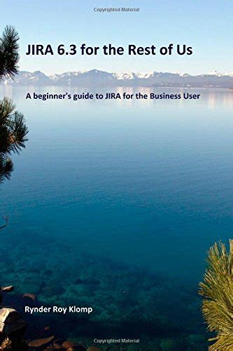 libro jira 6 3 for the rest of us a beginner s guide to jira for the business user di rynder