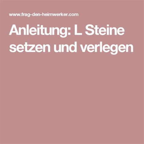 L Steine Verlegen by Anleitung L Steine Setzen Und Verlegen Bauen