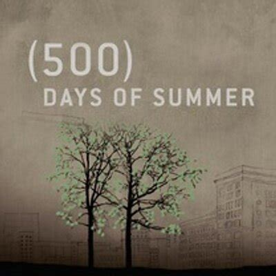 when are the days of summer 500 days of summer 500daysquotes