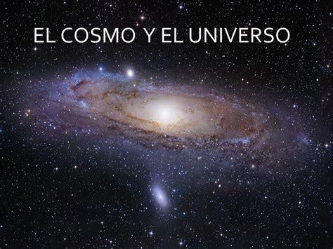 imagenes del espacio o universo el cosmo y el universo ppt video online descargar