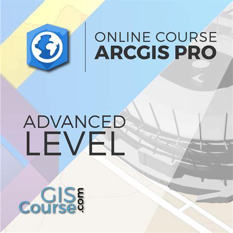 arcgis advanced tutorial arcgis pro advanced level gis course tyc gis training