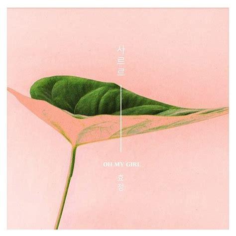 download mp3 gratis oh my girl closer download single hyojung oh my girl sarr mp3 kpop