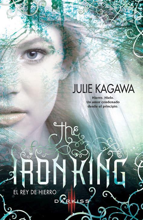 libro el reino de hierro nube de mariposa libro the iron king el rey de hierro de julie kagawa the iron fey 1