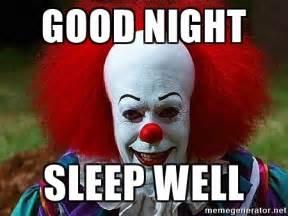Good Night Meme - good night sleep well pennywise the clown meme generator