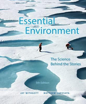 essential environment the science the stories 6th edition books essential environment the science the stories 5th
