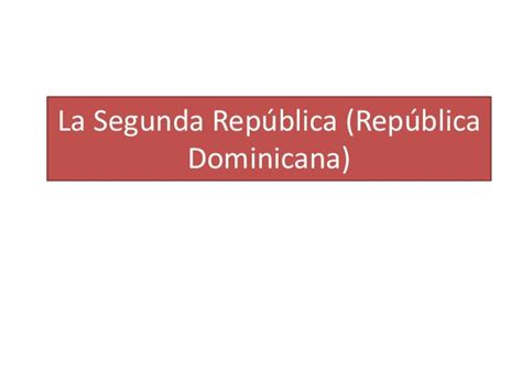 la segunda repblica 8467710543 la segunda rep 250 blica rep 250 blica dominicana
