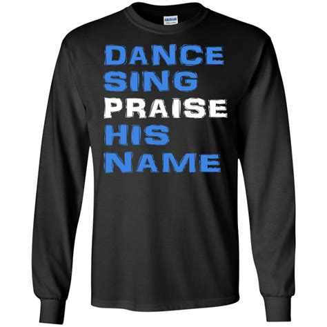 Hoodie Sing sing praise his name shirt hoodie tank teedragons