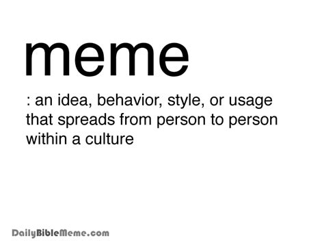Meaning Of The Word Meme - what is a meme daily bible meme