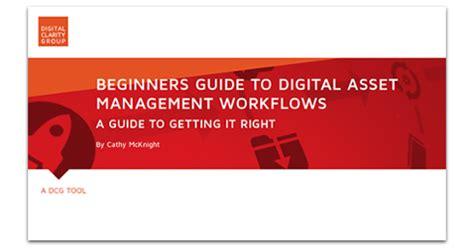 digital asset management workflow dam workflow guide digital clarity