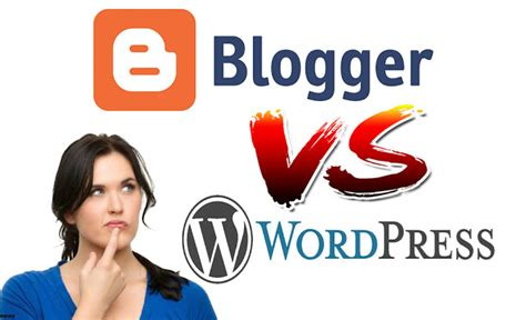 blogger vs wordpress 2017 blogger vs wordpress which one is better for you