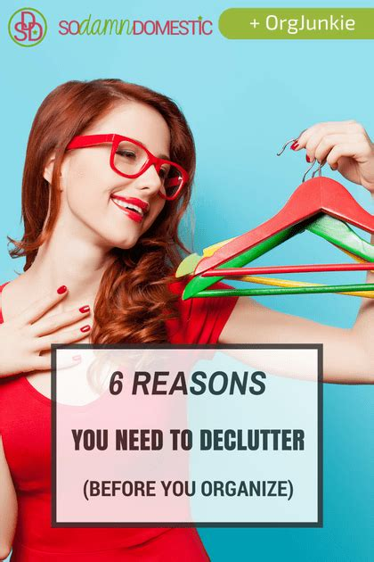 six reasons you need to 6 reasons you need to declutter before you organize