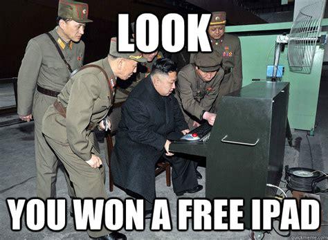 Ipad Meme - look you won a free ipad kim jong un quickmeme