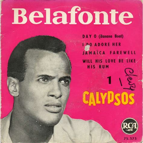 harry belafonte day o banana boat day o banana boat i do adore her jamaica farewell