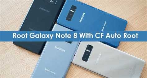 tutorial root note 8 how to root samsung galaxy note 8 with cf auto root