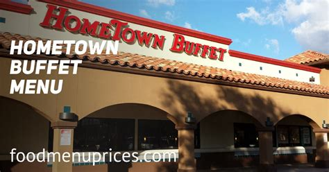 Hometown Buffet Menu With Prices Breakfast Lunch Hometown Buffet Prices