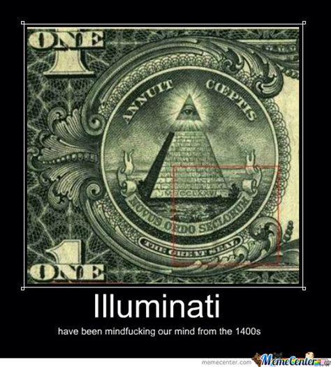 Illuminati Meme - illuminati by aaron cbell 98837 meme center