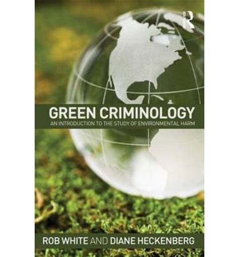 introductory criminology the study of risky situations books green criminology rob white 9780415632102