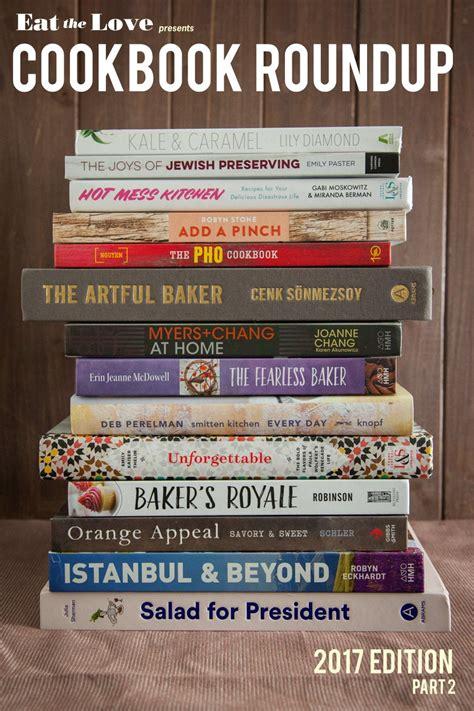 best cookbooks 2017 cookbook roundup 2017 best cookbooks 2017 eat the love