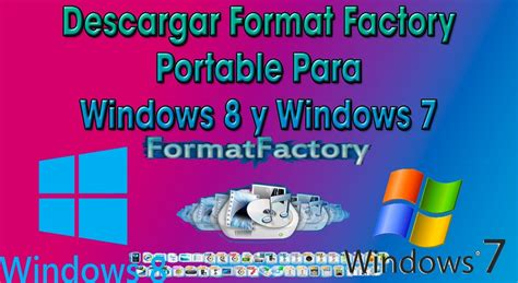 format factory pra que serve descargar format factory portable actualizable un link
