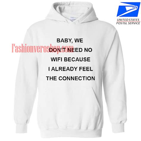 Sweater I Need Wifi Connection Hqh3 baby we don t need no wifi hoodie unisex clothing