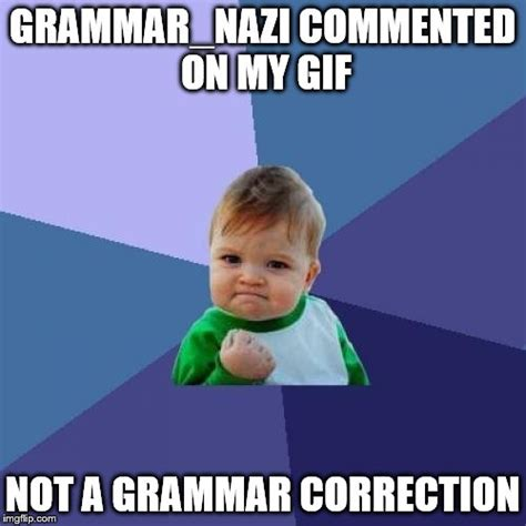 Grammar Correction Meme - i have a present for all the new trolls imgflip