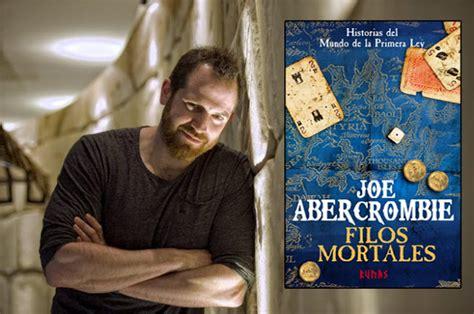 filos mortales historias joe abercrombie estar 225 en barcelona para presentar filos mortales el caballero del 193 rbol sonriente
