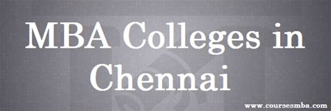 Mba Colleges In Chennai And Fees by Mba Colleges In Chennai 2017 Placements Rankings Fees