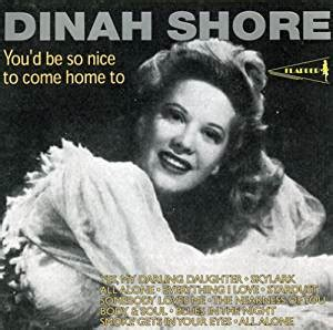 dinah shore you d be so to come home to