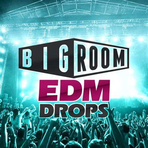 big room edm big room edm drops sle pack by mainroom warehouse