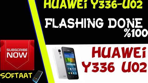 tutorial flash huawei y336 how to flash huawei y336 u02 huawei y336 u02 تفليش
