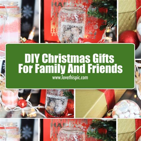gifts for the family diy christmas gifts for family and friends