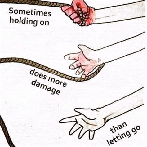 More Damage by Sometimes Holding On Does More Damage That Letting