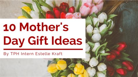 mother s day gift ideas 2017 loved by elena 10 mother s day gift ideas the plaid horse magazine