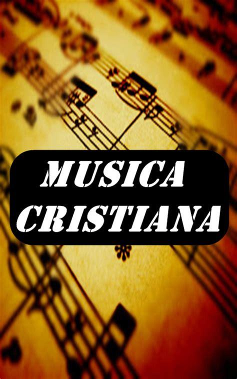 musica cristiana gratis escuchar musicas cristianas musica cristiana android apps on google play