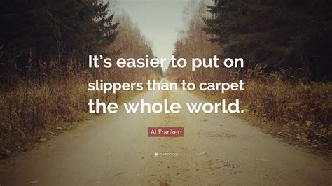carpet quote al franken quote it s easier to put on slippers than to