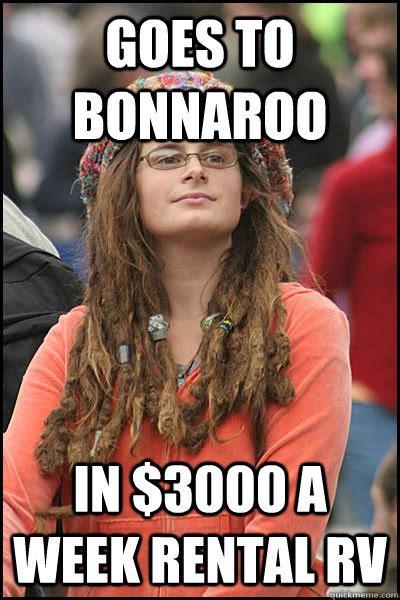 Bonnaroo Meme - goes to bonnaroo in 3000 a week rental rv college