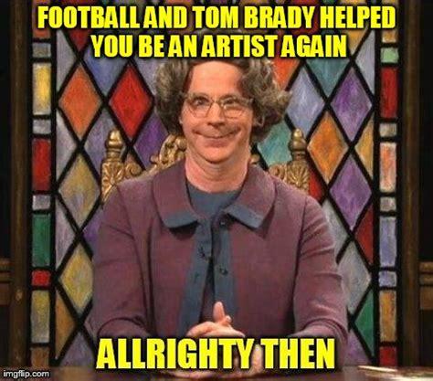 Tom Brady Meme Generator - imgflip